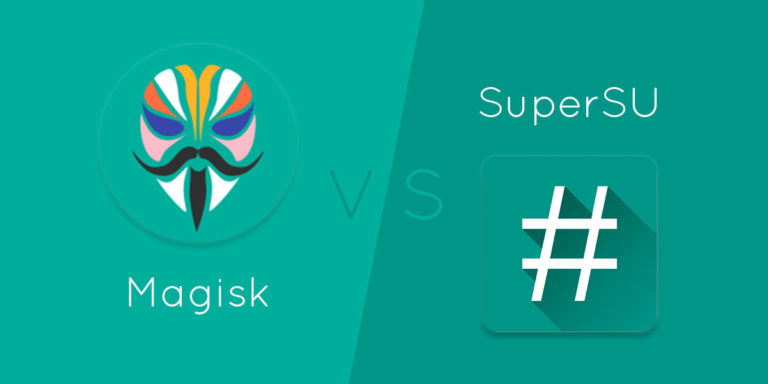 Magisk vs SuperSU – Which one is Better?
