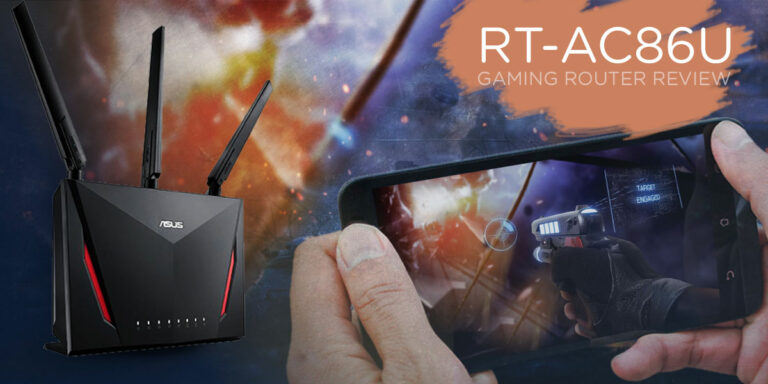 Asus RT-AC86U (AC2900) Review – Best Budget Gaming Router