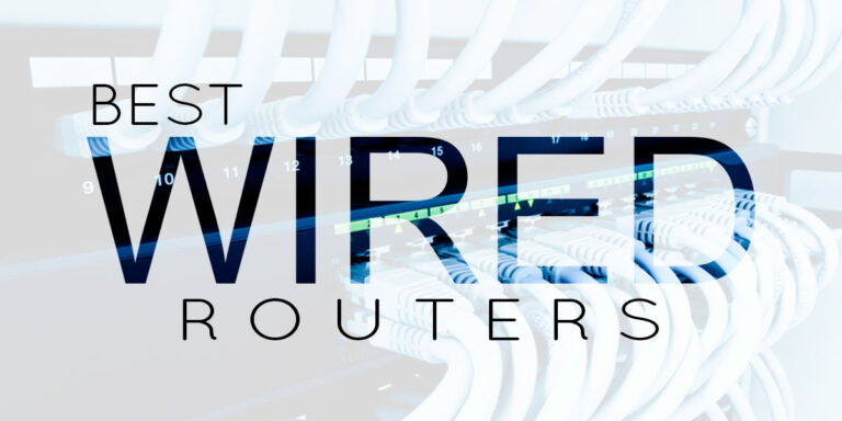 Top 7 Best Wired Routers for Home & Office Use