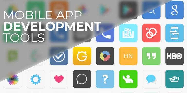 Top 6 Mobile App Development Tools For Android and iOS