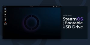 How to Install SteamOS with a Bootable USB Drive