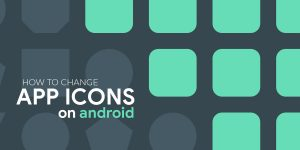 Change App Icons on Android