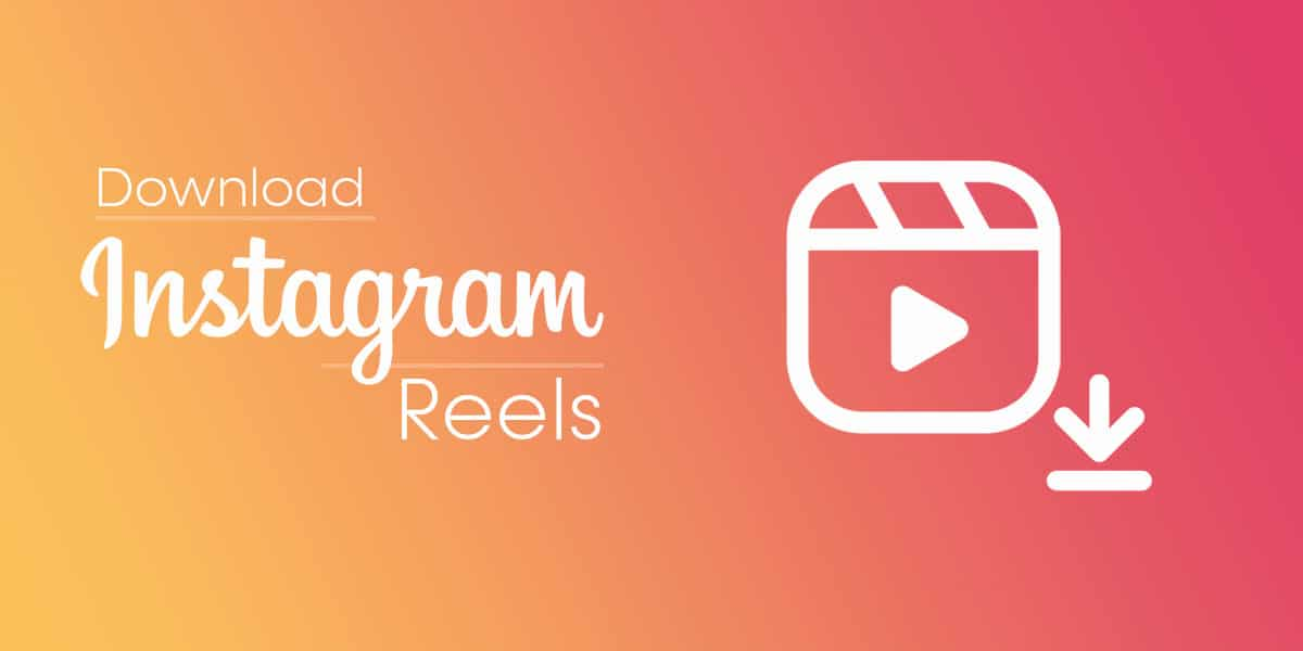 How to Save & Download Instagram Reels