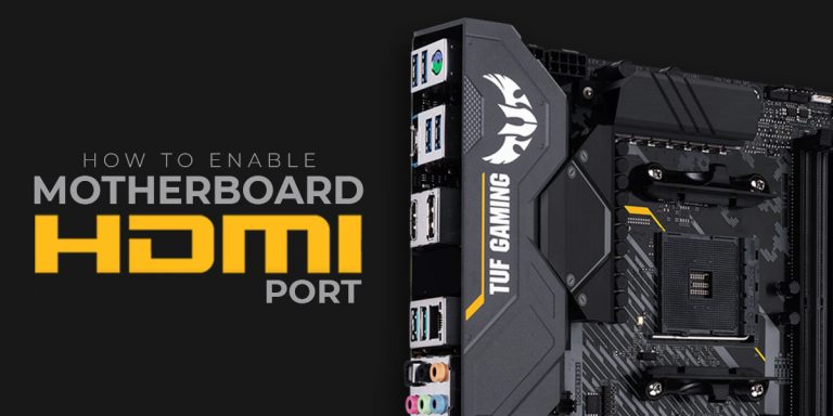 How to Enable Motherboard HDMI Port