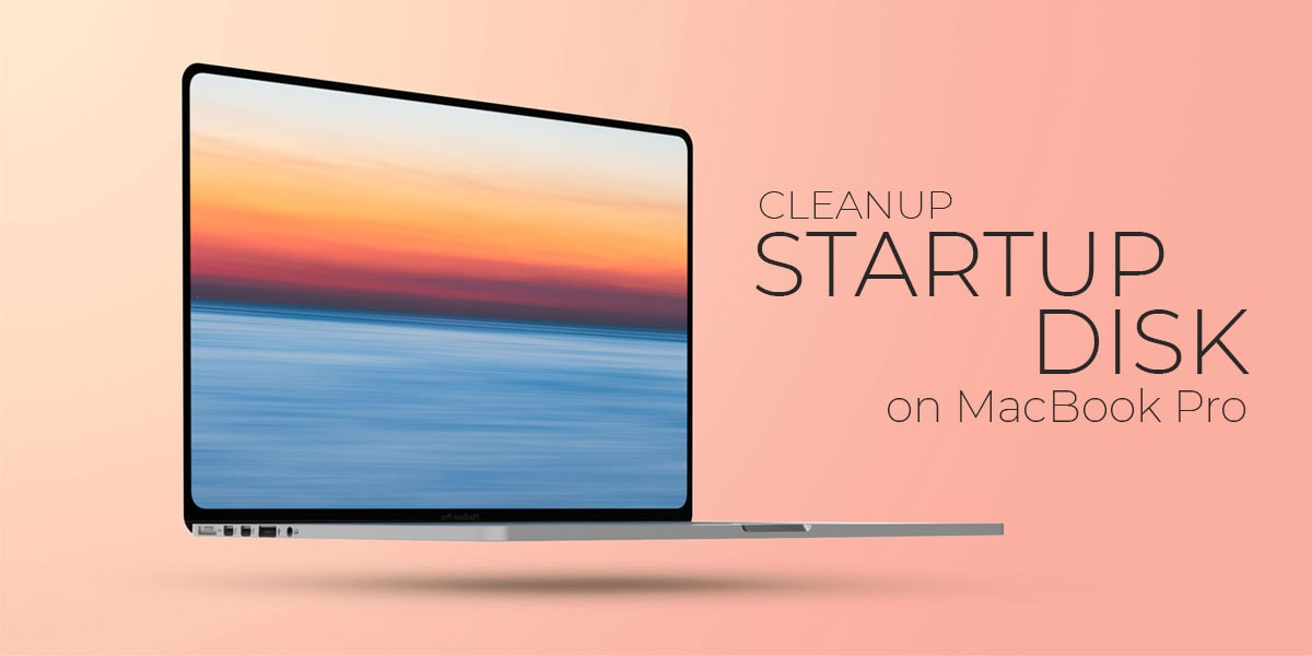 How to Cleanup Startup Disk on MacBook Pro